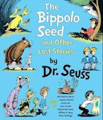 The Bippolo Seed and Other Lost Stories af Anjelica Huston, Dr Seuss, Jason Lee