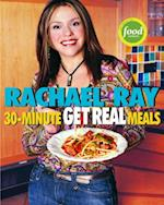 Rachael Ray's 30-Minute Get Real Meals