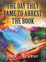 Day They Came to Arrest the Book af Nat Hentoff