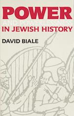 Power & Powerlessness in Jewish History af David Biale