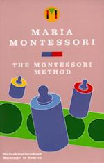 Montessori Method af Maria Montessori