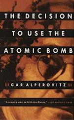 Decision to Use the Atomic Bomb (Vintage)