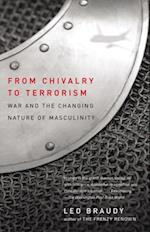 From Chivalry to Terrorism af Leo Braudy