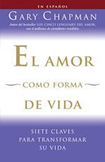 El amor como forma de vida (Vintage Espanol)