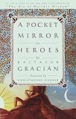 Pocket Mirror for Heroes af Baltasar Gracian