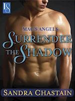 Mac's Angels: Surrender the Shadow af Sandra Chastain