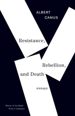 Resistance Rebellion and Death af Albert Camus