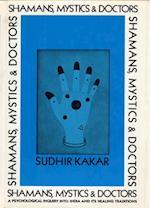 Shamans, Mystics, and Doctors