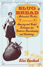 Slug Bread and Beheaded Thistles