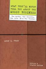 What They'll Never Tell You About the Music Business, Revised and Updated Editio