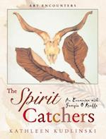 Spirit Catchers (Art Encounters)