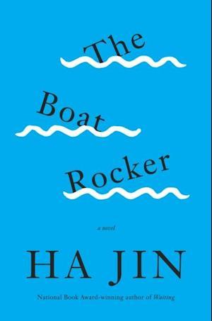 Boat Rocker af Ha Jin