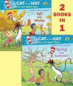 Spring into Summer!/ Fall into Winter! (The Cat in the Hat Knows a Lot About That!)