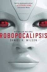 Robopocalipsis / Robopocalypse af Daniel Wilson