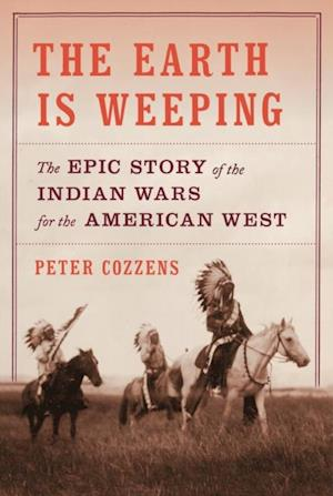 Earth Is Weeping af Peter Cozzens
