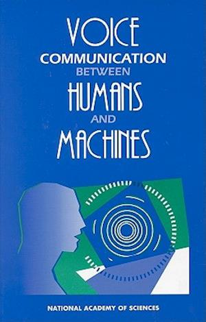 Voice Communication Between Humans and Machines