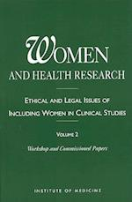 Women and Health Research (Women and Health Research Ethical and Legal Issues of Including Women in Clinical Studies, nr. 2)