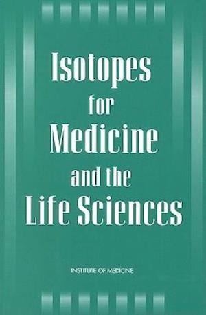 Isotopes for Medicine and the Life Sciences
