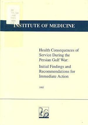 Health Consequences of Service During the Persian Gulf War