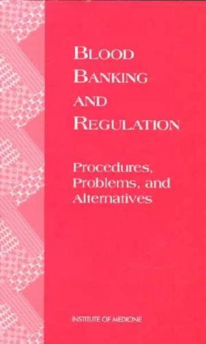 Blood Banking and Regulation