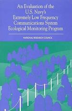 An Evaluation of the U.S. Navy's Extremely Low Frequency Submarine Communications Ecological Monitoring Program
