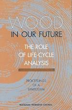 Wood in Our Future (And Technology)