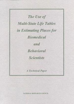 The Use of Multi-State Life Tables in Estimating Places for Biomedical and Behavioral Scientists
