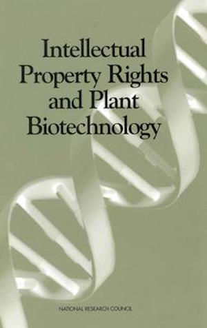 Intellectual Property Rights and Plant Biotechnology