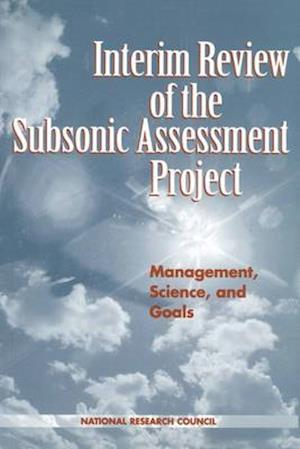 Interim Review of the Subsonic Assessment Project