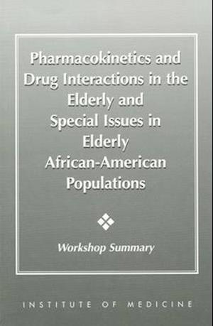 Pharmacokinetics and Drug Interactions in the Elderly and Special Issues in Elderly African-American Populations