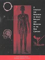 A Strategy for Research in Space Biology and Medicine in the New Century