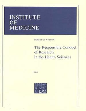 The Responsible Conduct of Research in the Health Sciences