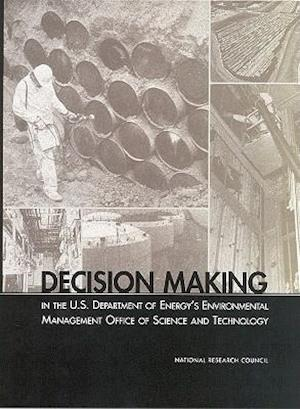 Decision Making in the U.S. Department of Energy's Environmental Management Office of Science and Technology