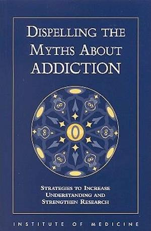 Dispelling the Myths About Addiction