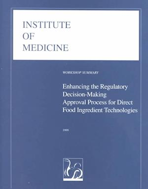 Enhancing the Regulatory Decision-Making Approval Process for Direct Food Ingredient Technologies