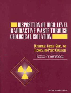 Disposition of High-Level Radioactive Waste Through Geological Isolation