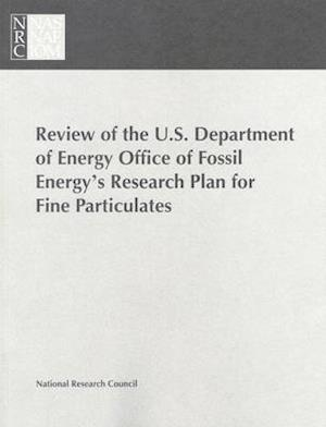 Review of the U.S. Department of Energy Office of Fossil Energy's Research Plan for Fine Particulates