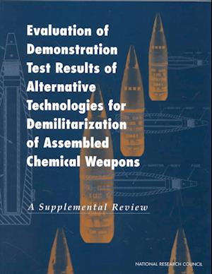 Evaluation of Demonstration Test Results of Alternative Technologies for Demilitarization of Assembled Chemical Weapons