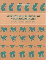 Nutrient Requirements of Nonhuman Primates (Nutrient Requirements of Domestic Animals: A Series)