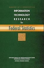 Summary of a Workshop on Information Technology Research for Federal Statistics (Compass Series)