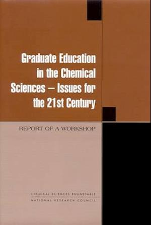 Graduate Education in the Chemical Sciences