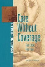 Care Without Coverage (Insuring Health)