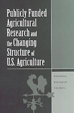 Publicly Funded Agricultural Research and the Changing Structure of U.S. Agriculture