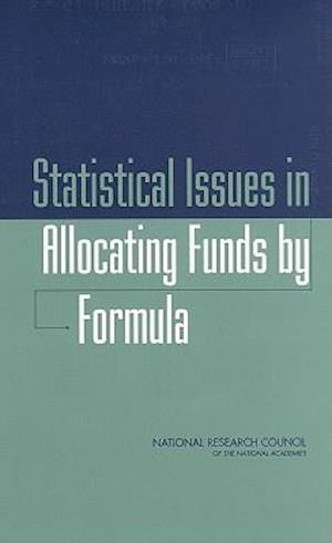 Statistical Issues in Allocating Funds by Formula