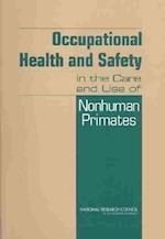 Occupational Health and Safety in the Care and Use of Nonhuman Primates