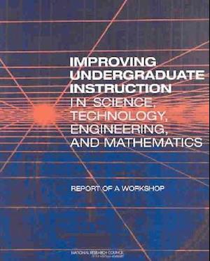 Improving Undergraduate Instruction in Science, Technology, Engineering, and Mathematics