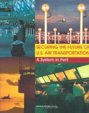 Securing the Future of U.S. Air Transportation
