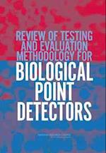 Review of Testing and Evaluation Methodology for Biological Point Detectors