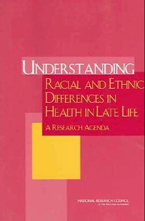 Understanding Racial and Ethnic Differences in Health in Late Life