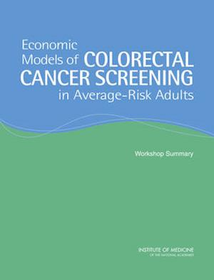 Economic Models of Colorectal Cancer Screening in Average-Risk Adults